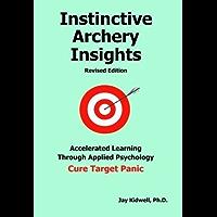 Instinctive Archery Insights Revised Edition (English Edition)