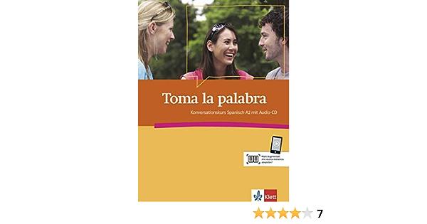 Toma la Palabra: Konversationskurs Spanisch A2 mit Audio-CD ...