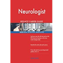 Neurologist RED-HOT Career Guide; 2522 REAL Interview Questions