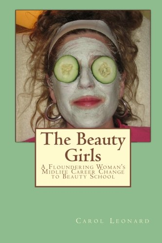 Download The Beauty Girls: A Floundering Woman's Midlife Career Change to Beauty School pdf