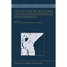 The East African Great Lakes: Limnology, Palaeolimnology and Biodiversity (Advances in Global Change Research Book 12)