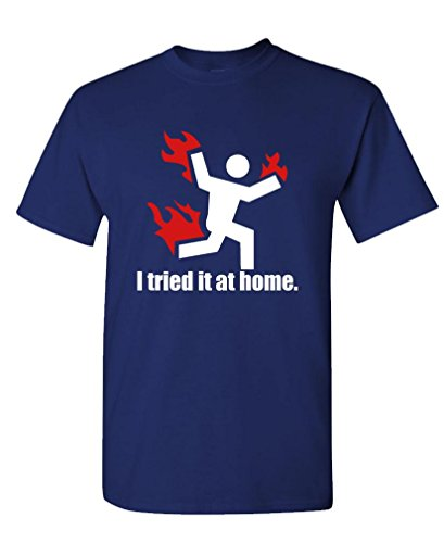 (I TRIED IT AT HOME science project funny - Mens Cotton T-Shirt, L, Navy)