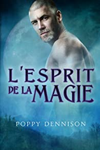 L'esprit de la magie par Poppy Dennison