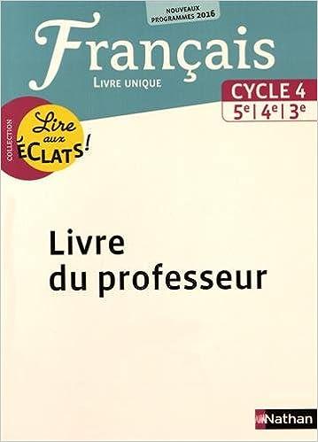 Francais Cycle 4 5e 4e 3e Lire Aux Eclats Livre