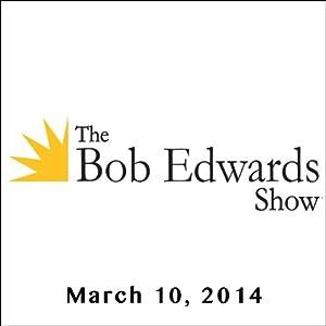 The Bob Edwards Show, Dave Zirin and Margot Adler, March 10, 2014 Radio/TV Program