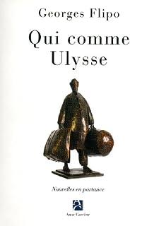 Qui comme Ulysse : nouvelles en partance, Flipo, Georges