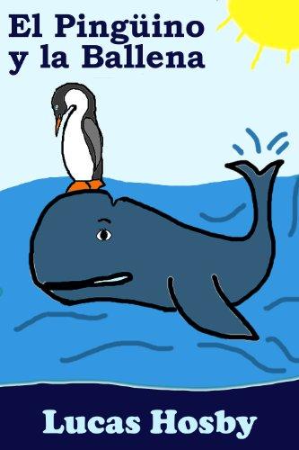 El Pingüino y la Ballena (¡Exploración! ¡Aventura! ¡Mucho Más Allá!) (Spanish - Aventura Ma