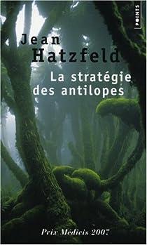 La stratégie des antilopes par Hatzfeld