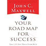 Your Road Map For Success: You Can Get There from Here