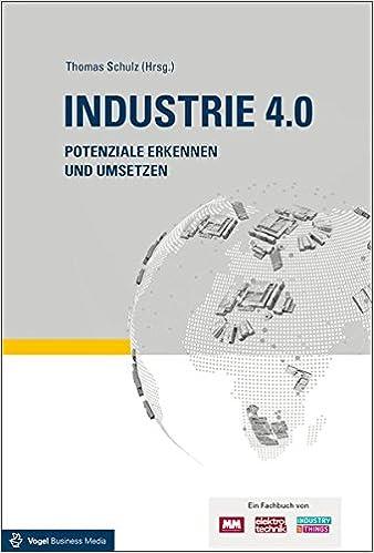 industrie 40 potenziale erkennen und umsetzen amazonde thomas schulz herausgeber bcher - Industrie 40 Beispiele