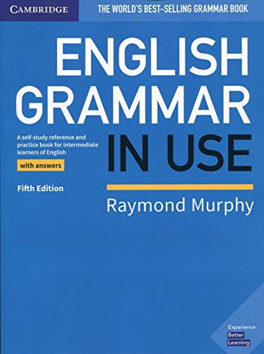 English Grammar in Use Book with Answers: A Self-study Reference and Practice Book for Intermediate Learners of English (Raymond Murphy English Grammar In Use 4th Edition)