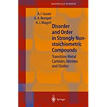 Disorder and Order in Strongly Nonstoichiometric Compounds: Transition Metal Carbides, Nitrides and Oxides (Springer Series in Materials Science)