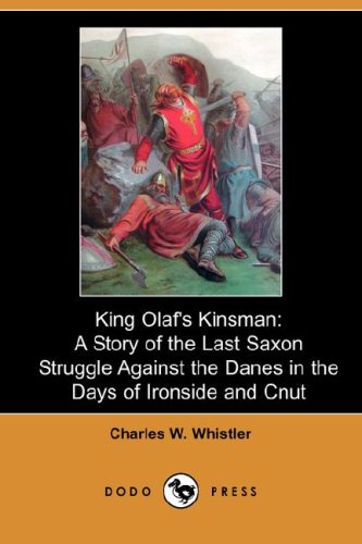 Download King Olaf's Kinsman: A Story of the Last Saxon Struggle Against the Danes in the Days of Ironside and Cnut (Dodo Press) ebook