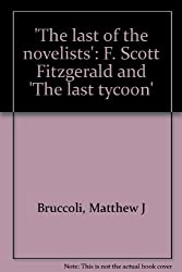 The Last of the Novelists: F. Scott Fitzgerald and the Last Tycoon
