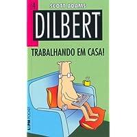 Dilbert 4 – trabalhando em casa!: 754