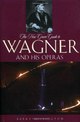 The New Grove Guide To Wagner And His Operas New Grove Operas