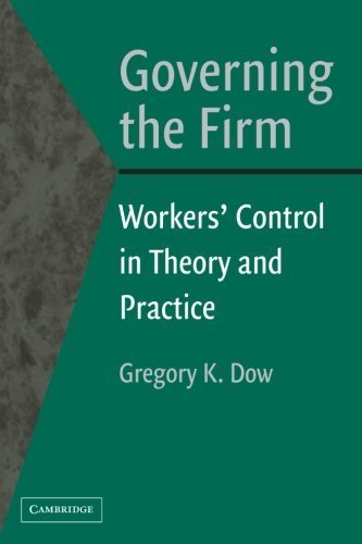 [Governing the Firm: Workers' Control in Theory and Practice] [By: Dow, Gregory K.] [April, 2003]