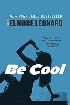 Be Cool: A Novel by [Leonard, Elmore]
