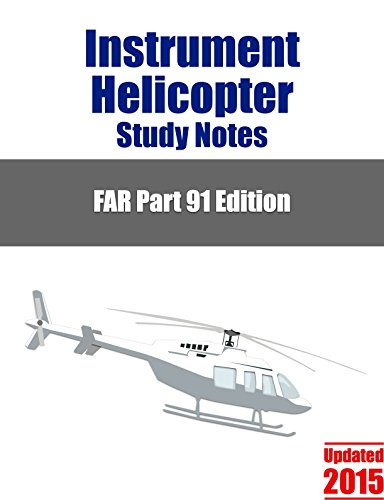 Instrument Helicopter Study Notes (Professional Helicopter Pilot Book 2)