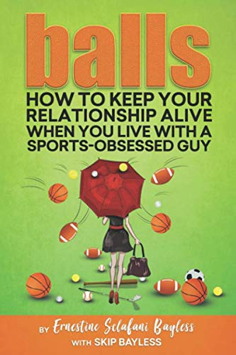 Sports With Balls - Balls: How to keep your relationship