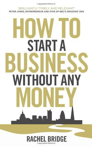 How To Start a Business without Any Money by Rachel Bridge (30-Aug-2012) Paperback