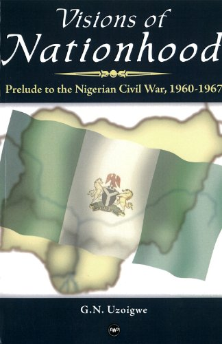 Download Visions Of Nationhood Prelude To The Nigerian Civil War