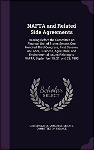 Nafta And Related Side Agreements Hearing Before The Committee On