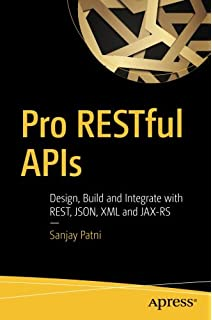 pro restful apis design build and integrate with rest json xml and