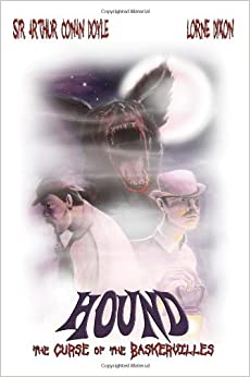 Book Hound: The Curse of the Baskervilles - Sir Arthur Conan Doyle's Classic Now With Werewolf Madness
