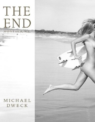 """Ten years ago, Michael Dweck released The End: Montauk, NY. Hailed as """"the ultimate homage to the sun-kissed surfing life,"""" the edition's 5,000 copies sold out in two weeks. The new, expanded edition includes new essays and 260 photographs (85 unpubl..."""
