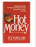 Hot Money, Thomas Naylor, 0671623192