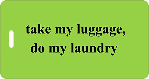 Luggage Tag - take my luggage, do my laundry - Inventive Travelware