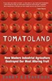 img - for Barry Estabrook: Tomatoland : How Modern Industrial Agriculture Destroyed Our Most Alluring Fruit (Paperback); 2012 Edition book / textbook / text book