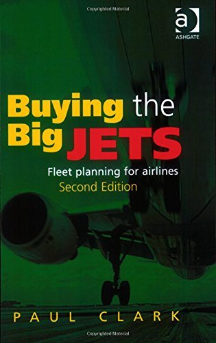 2007 Airline (Buying the Big Jets: Fleet Planning for Airlines by Paul Clark (2007-06-23))