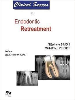 Clinical Success in Endodontic Retreatment by Stephane Simon
