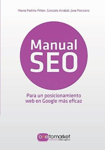 Manual Seo. Posicionamiento Web En Google Para Un Marketing Mas Eficaz  [Jose Panzano] (Tapa Blanda)