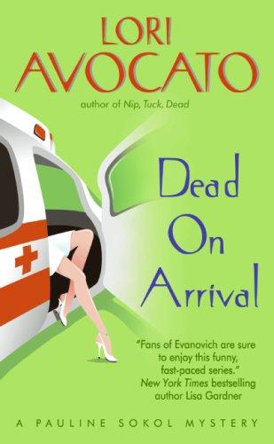 Read Online Dead on Arrival (Pauline Sokol Mysteries) PDF