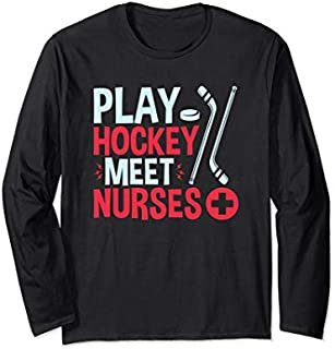 Play Hockey Meet Nurses - Ice Hockey - Funny Hockey Player Long Sleeve T-shirt | Size S - 5XL