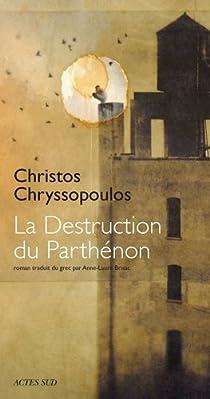 La Destruction du Parthénon par Chryssopoulos