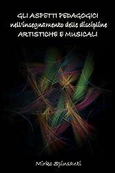 Gli Aspetti Psico-Pedagogici Delle Discipline Artistiche E Musicali