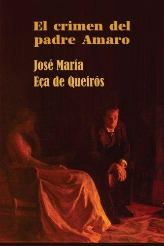 El crimen del padre Amaro (Spanish Edition) [Jose Maria Eca de Queiros] (Tapa Blanda)