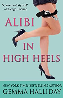 Alibi In High Heels (High Heels Mysteries Book 4) by [Halliday, Gemma]