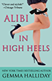 Alibi In High Heels (High Heels Mysteries Book 4)