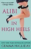 Alibi In High Heels (High Heels Mysteries Book 4)