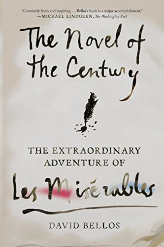 The Novel of the Century: The Extraordinary Adventure of Les Misérables (Best Reviewed Broadway Shows)