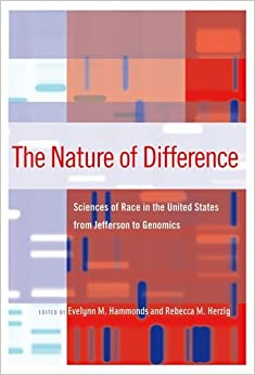Book Nature of Difference: Sciences of Race in the United States from Jefferson to Genetics: Sciences of Race in the United States from Jefferson to Genomics