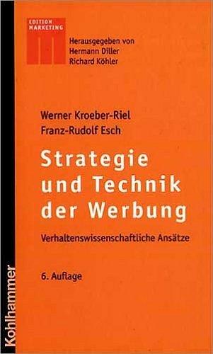 Strategie und Technik der Werbung: Verhaltenswissenschaftliche Ansätze