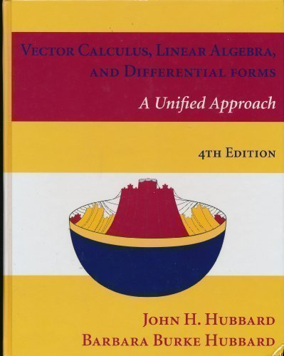 Vector Calculus, Linear Algebra, and Differential Forms A Unified Approach pdf epub