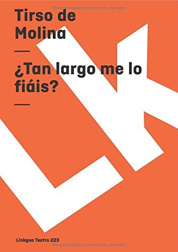 Descargar Libro Tan Largo Me Lo Fiis? De Tirso Tirso De Molina
