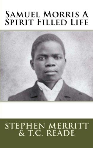Samuel Morris A Spirit Filled Life